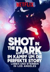 Shot in the Dark – Im Kampf um die perfekte Story